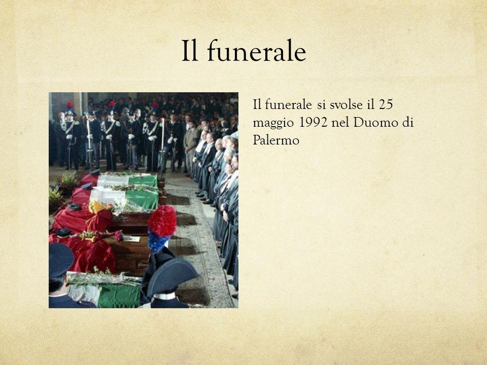 Il funerale Il funerale si svolse il 25 maggio 1992 nel Duomo di Palermo