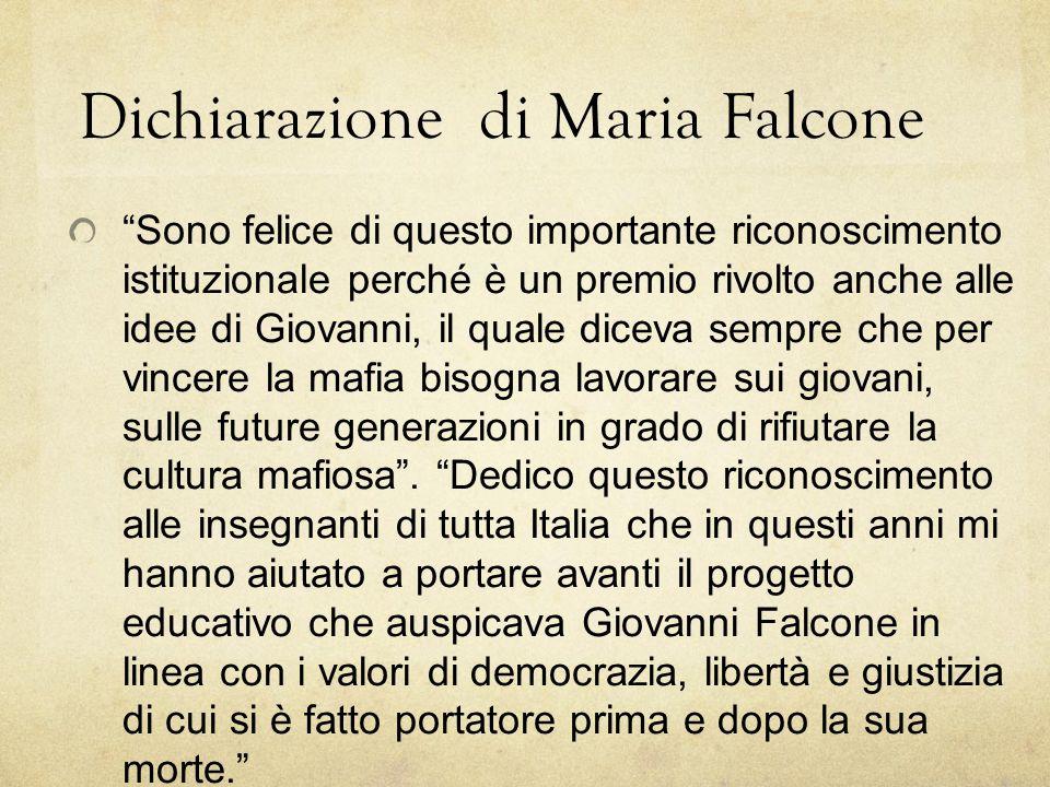 """Dichiarazione di Maria Falcone """"Sono felice di questo importante riconoscimento istituzionale perché è un premio rivolto anche alle idee di Giovanni,"""