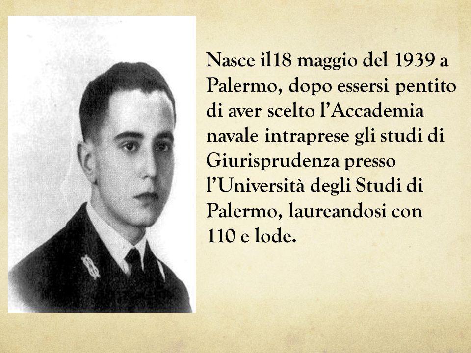 Nasce il18 maggio del 1939 a Palermo, dopo essersi pentito di aver scelto l'Accademia navale intraprese gli studi di Giurisprudenza presso l'Universit