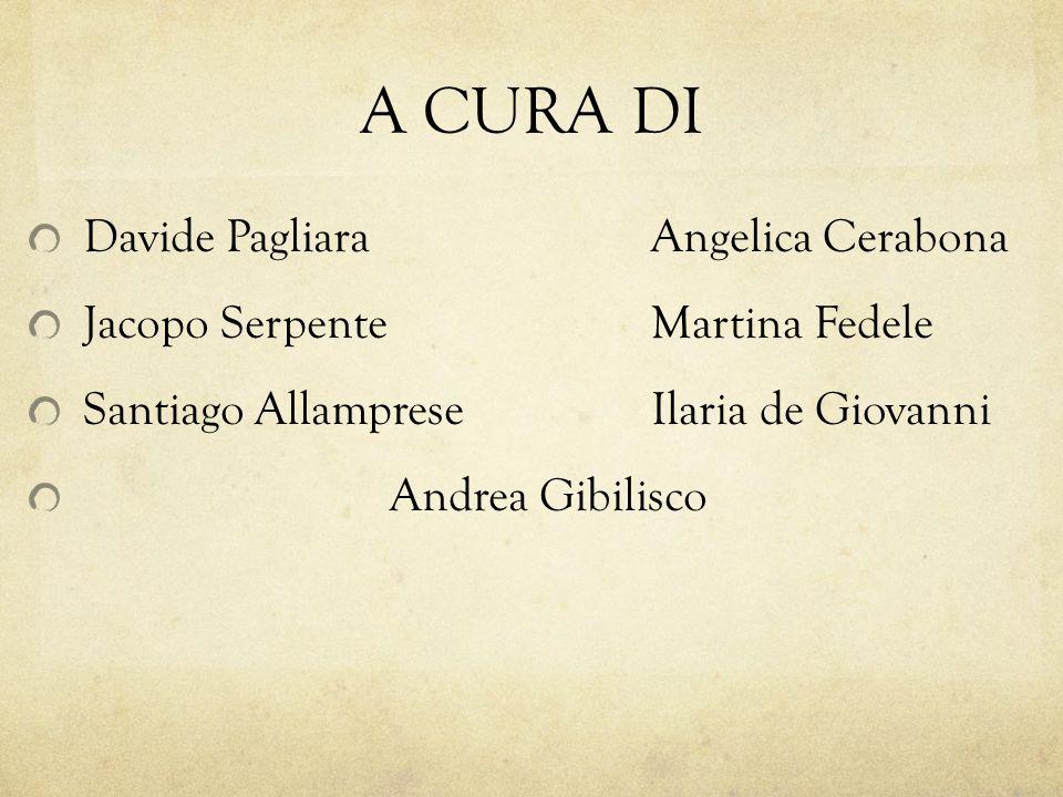 A CURA DI Davide Pagliara Jacopo Serpente Santiago Allamprese Andrea Gibilisco Angelica Cerabona Martina Fedele Ilaria de Giovanni