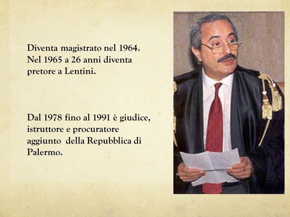Diventa magistrato nel 1964. Nel 1965 a 26 anni diventa pretore a Lentini. Dal 1978 fino al 1991 è giudice, istruttore e procuratore aggiunto della Re