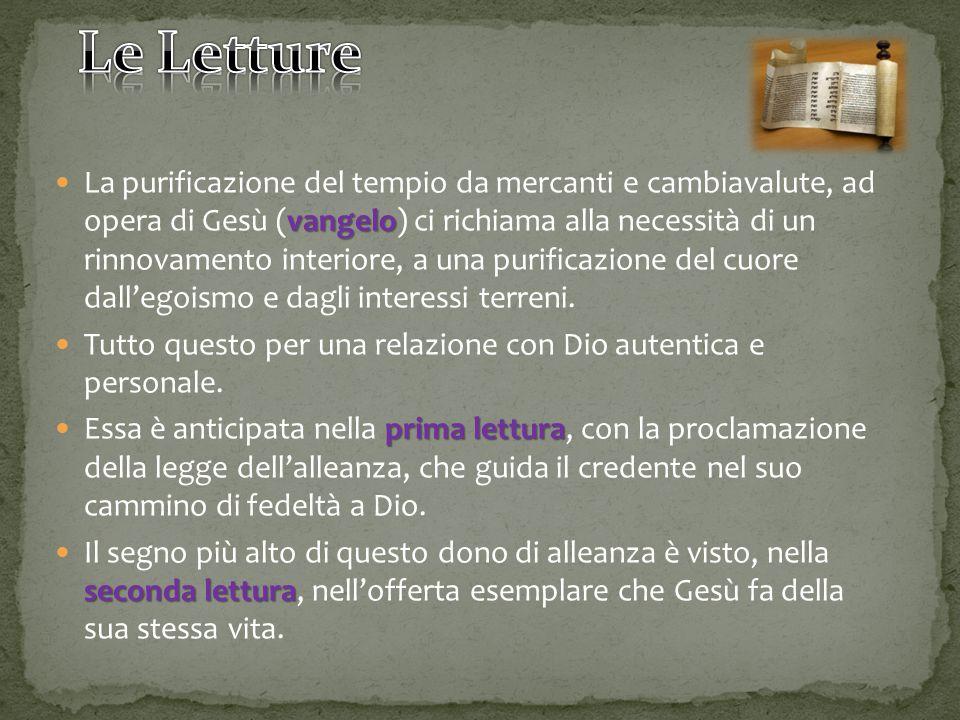 vangelo La purificazione del tempio da mercanti e cambiavalute, ad opera di Gesù (vangelo) ci richiama alla necessità di un rinnovamento interiore, a