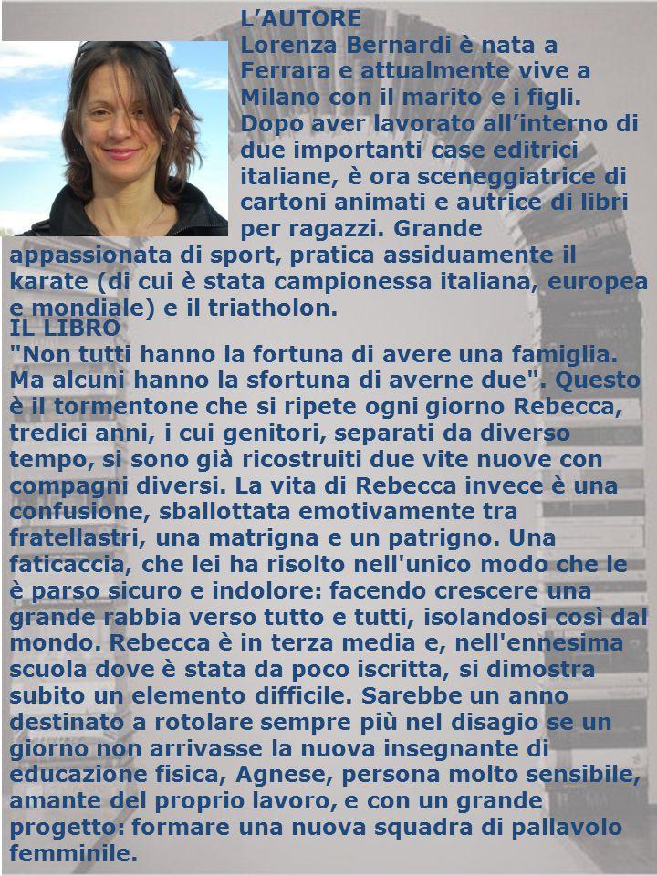 L'AUTORE Lorenza Bernardi è nata a Ferrara e attualmente vive a Milano con il marito e i figli. Dopo aver lavorato all'interno di due importanti case