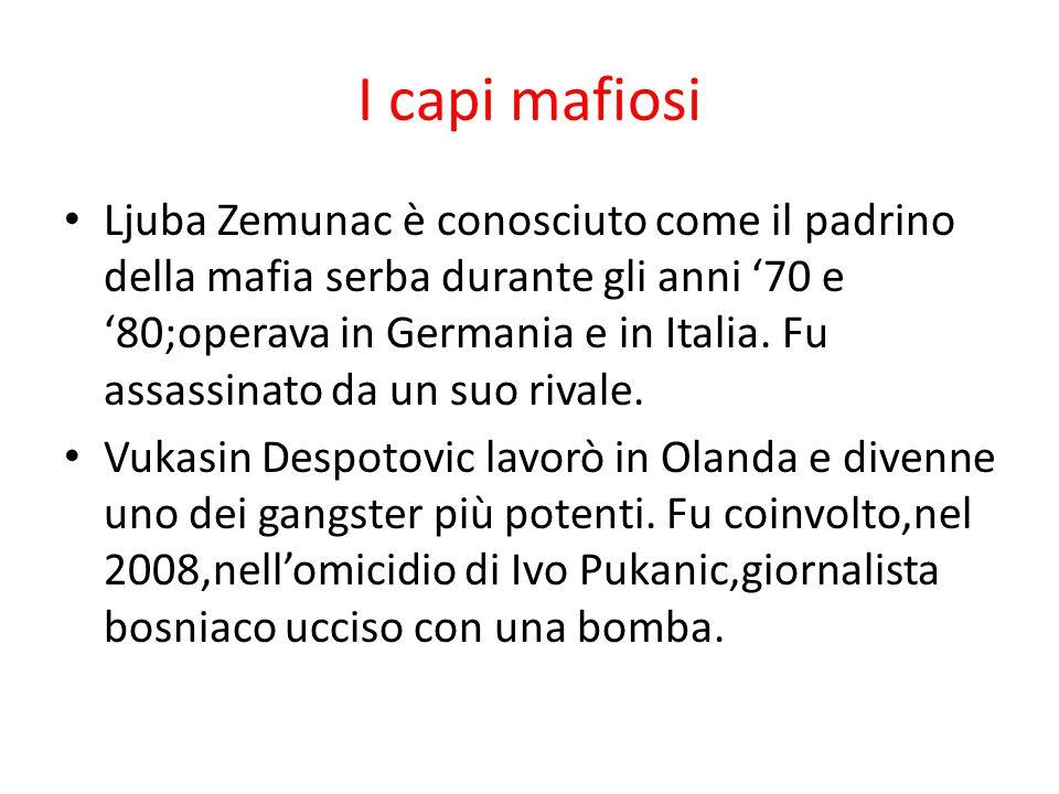 I capi mafiosi Ljuba Zemunac è conosciuto come il padrino della mafia serba durante gli anni '70 e '80;operava in Germania e in Italia. Fu assassinato
