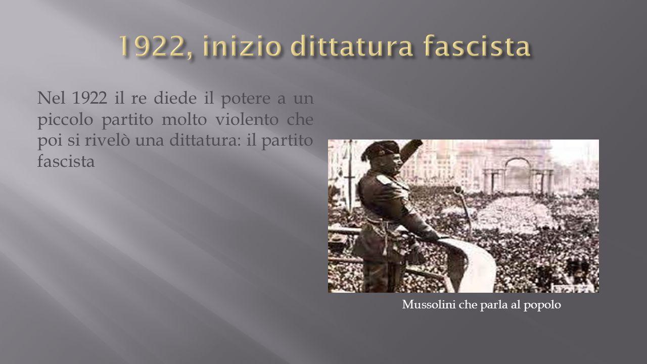 Nel 1922 il re diede il potere a un piccolo partito molto violento che poi si rivelò una dittatura: il partito fascista Mussolini che parla al popolo