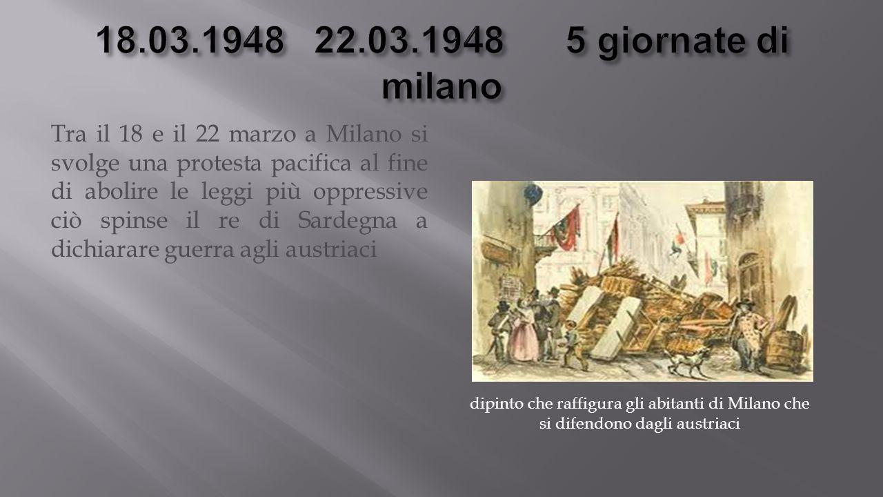 Tra il 18 e il 22 marzo a Milano si svolge una protesta pacifica al fine di abolire le leggi più oppressive ciò spinse il re di Sardegna a dichiarare guerra agli austriaci dipinto che raffigura gli abitanti di Milano che si difendono dagli austriaci