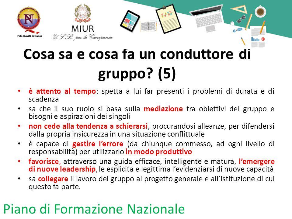Cosa sa e cosa fa un conduttore di gruppo? (5) è attento al tempo: spetta a lui far presenti i problemi di durata e di scadenza sa che il suo ruolo si
