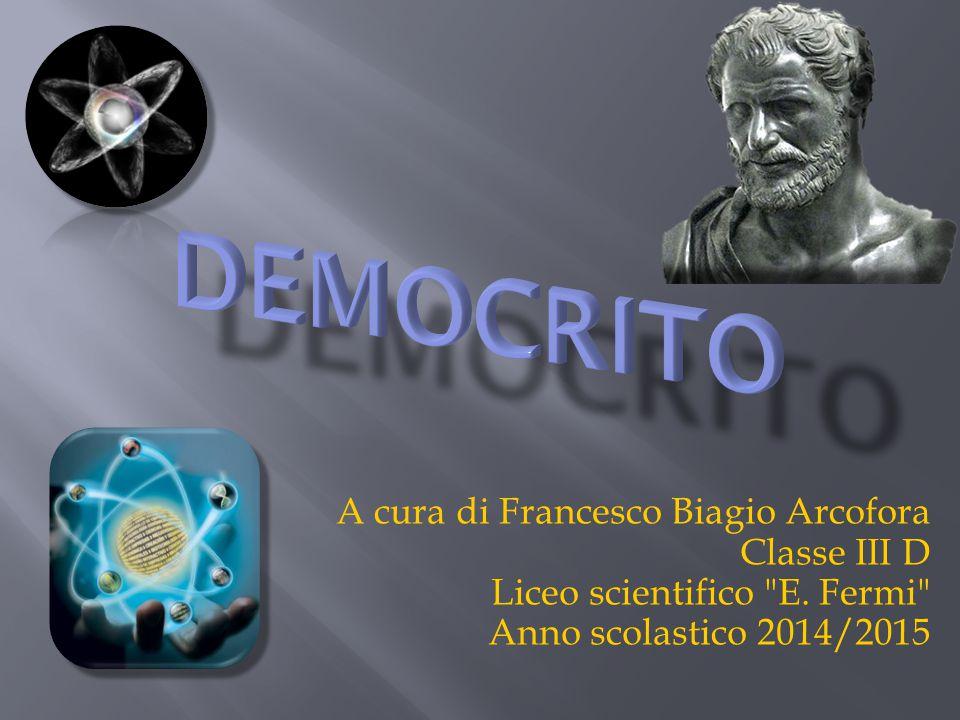A cura di Francesco Biagio Arcofora Classe III D Liceo scientifico
