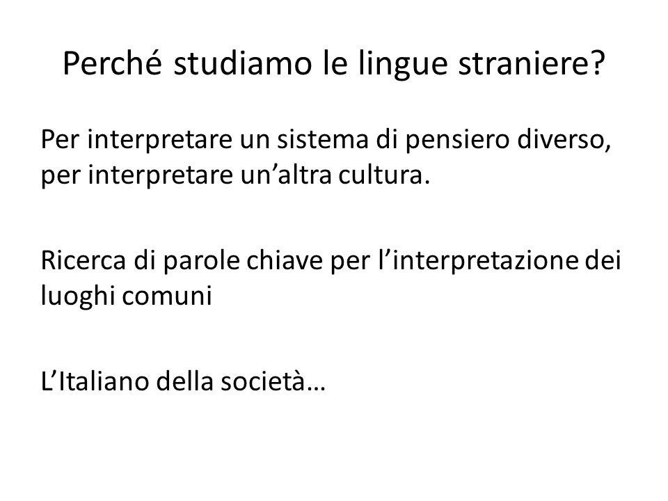Perché studiamo le lingue straniere? Per interpretare un sistema di pensiero diverso, per interpretare un'altra cultura. Ricerca di parole chiave per