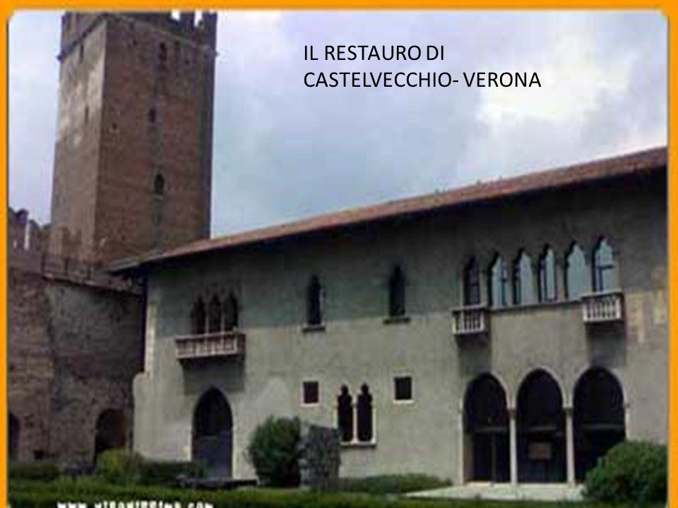 IL RESTAURO DI CASTELVECCHIO- VERONA