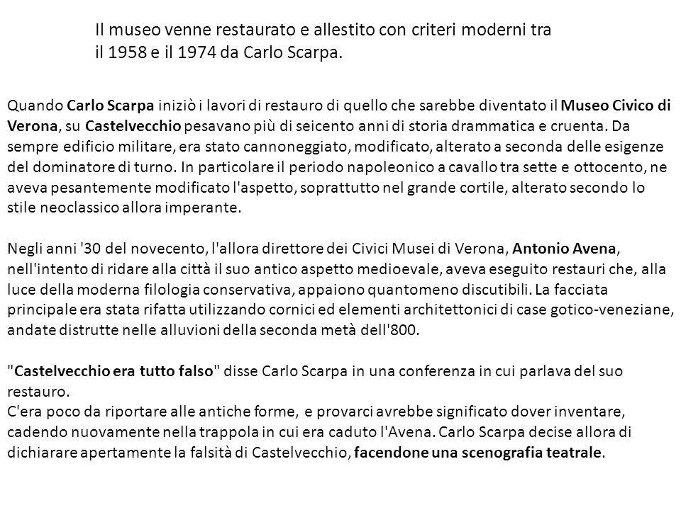 Quando Carlo Scarpa iniziò i lavori di restauro di quello che sarebbe diventato il Museo Civico di Verona, su Castelvecchio pesavano più di seicento a