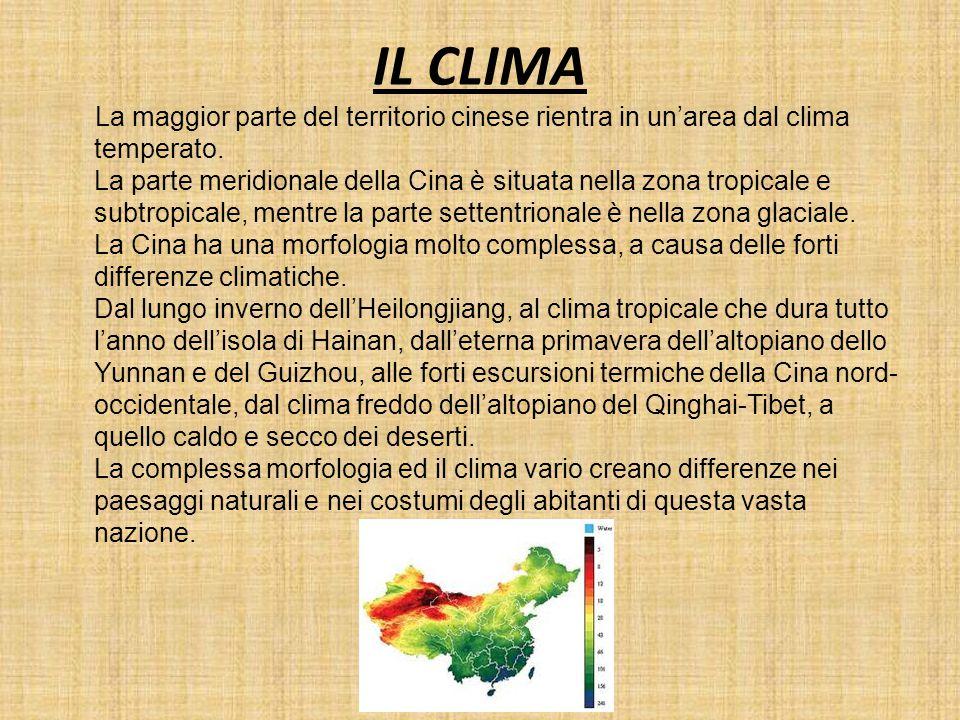 IL CLIMA La maggior parte del territorio cinese rientra in un'area dal clima temperato. La parte meridionale della Cina è situata nella zona tropicale