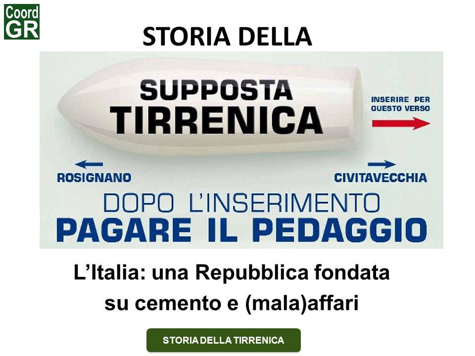 L'Italia: una Repubblica fondata su cemento e (mala)affari STORIA DELLA