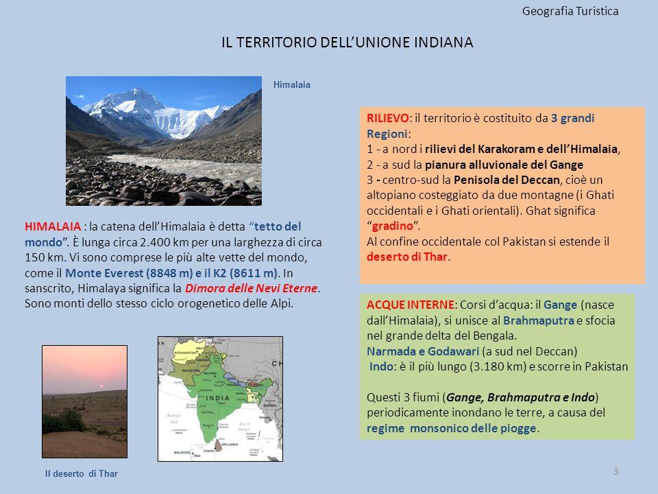 IL TERRITORIO DELL'UNIONE INDIANA Geografia Turistica RILIEVO: il territorio è costituito da 3 grandi Regioni: 1 - a nord i rilievi del Karakoram e de