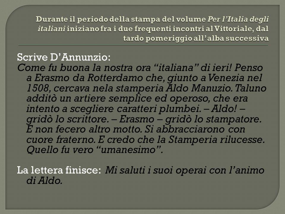 Scrive D'Annunzio: Come fu buona la nostra ora italiana di ieri.