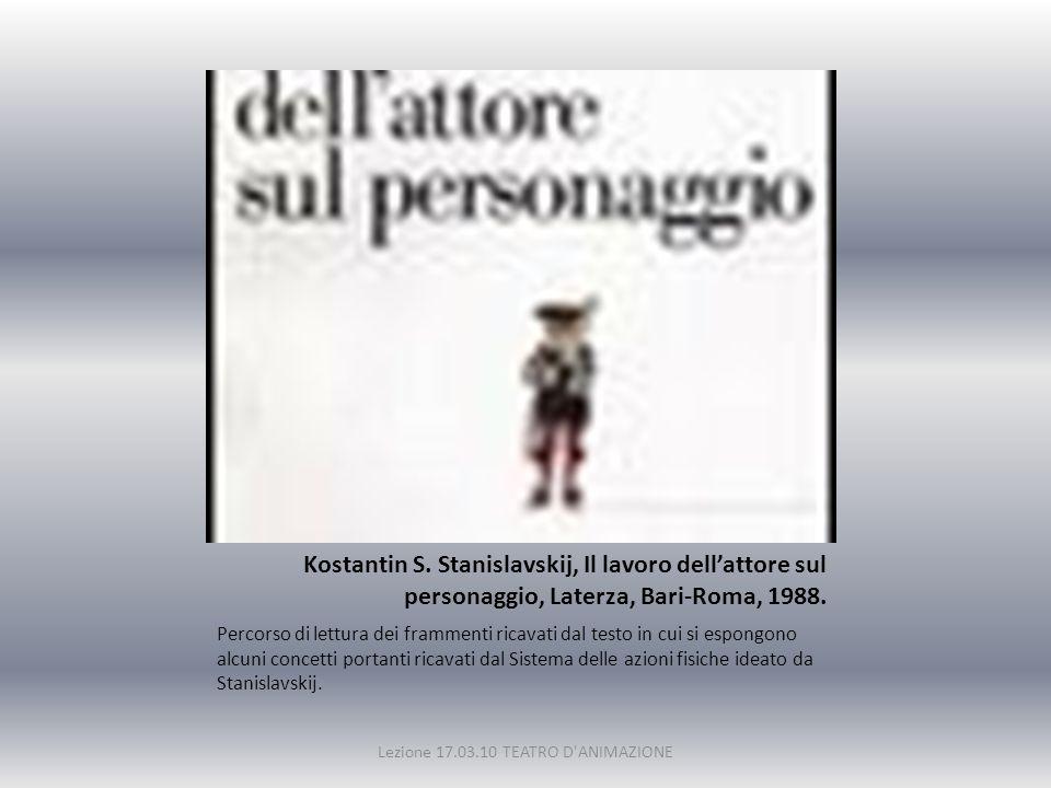 Kostantin S. Stanislavskij, Il lavoro dell'attore sul personaggio, Laterza, Bari-Roma, 1988. Percorso di lettura dei frammenti ricavati dal testo in c