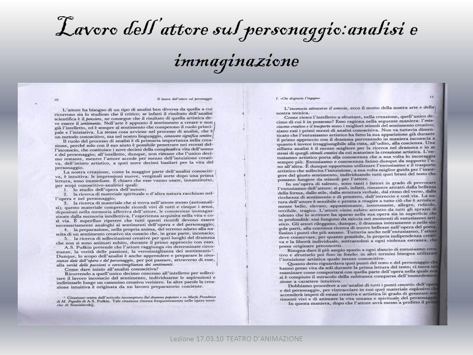 Lavoro dell'attore sul personaggio:analisi e immaginazione Lezione 17.03.10 TEATRO D'ANIMAZIONE
