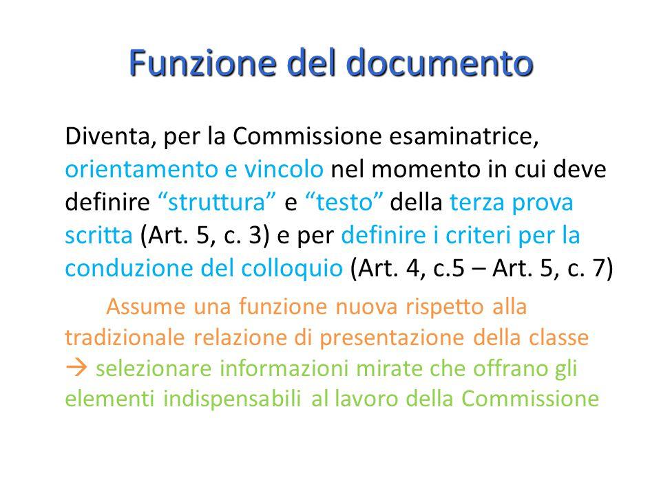 Funzione del documento Diventa, per la Commissione esaminatrice, orientamento e vincolo nel momento in cui deve definire struttura e testo della terza prova scritta (Art.