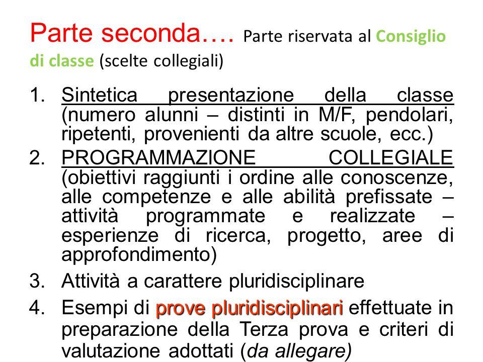 Parte riservata al Consiglio di classe (scelte collegiali) Parte seconda….