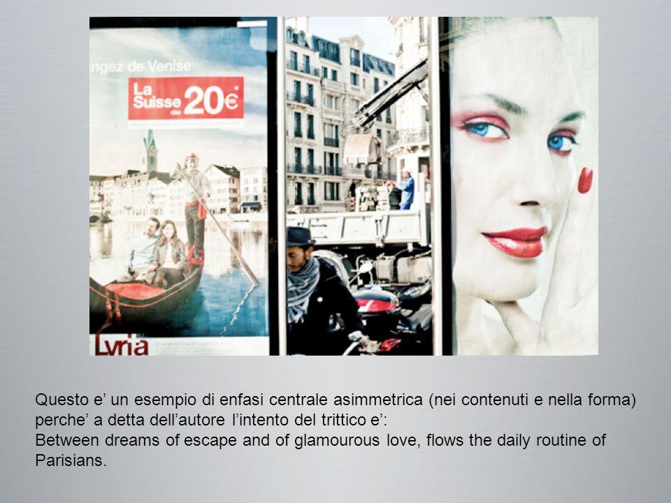 Questo e' un esempio di enfasi centrale asimmetrica (nei contenuti e nella forma) perche' a detta dell'autore l'intento del trittico e': Between dreams of escape and of glamourous love, flows the daily routine of Parisians.
