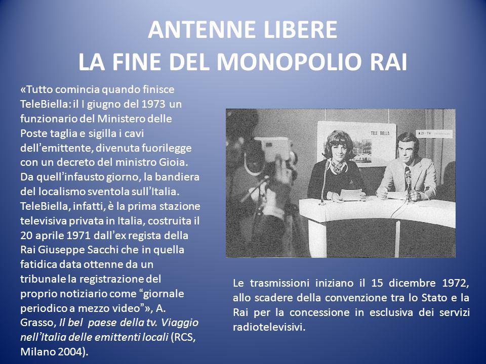 ANTENNE LIBERE LA FINE DEL MONOPOLIO RAI