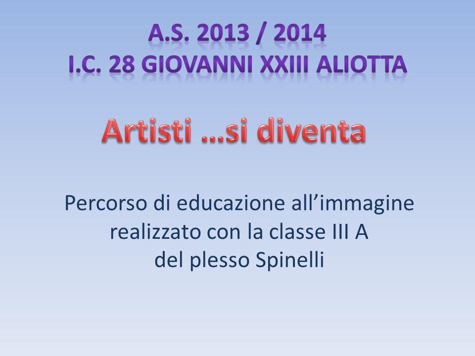 Percorso di educazione all'immagine realizzato con la classe III A del plesso Spinelli