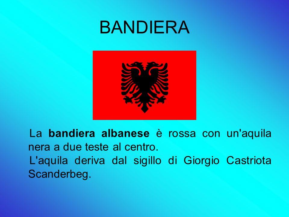 BANDIERA La bandiera albanese è rossa con un aquila nera a due teste al centro.