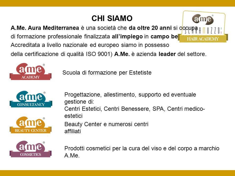 CHI SIAMO A.Me. Aura Mediterranea è una società che da oltre 20 anni si occupa di formazione professionale finalizzata all'impiego in campo benessere.