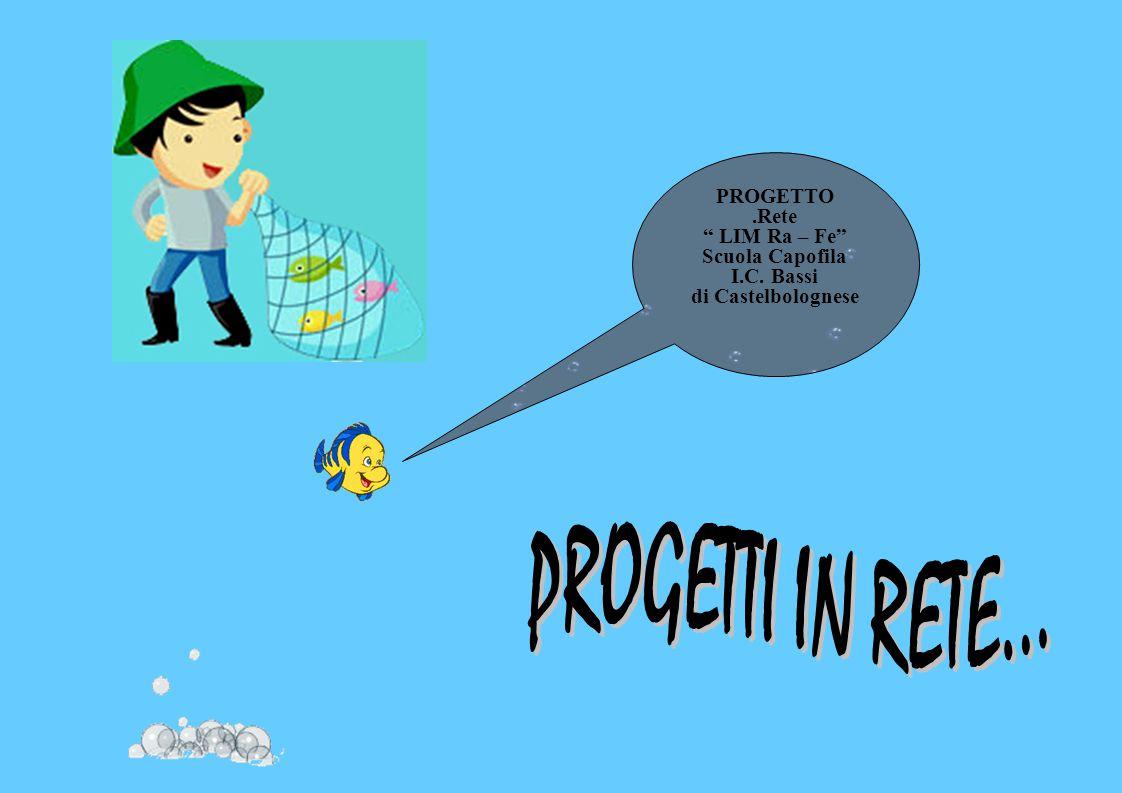 PROGETTO.Rete LIM Ra – Fe Scuola Capofila I.C. Bassi di Castelbolognese