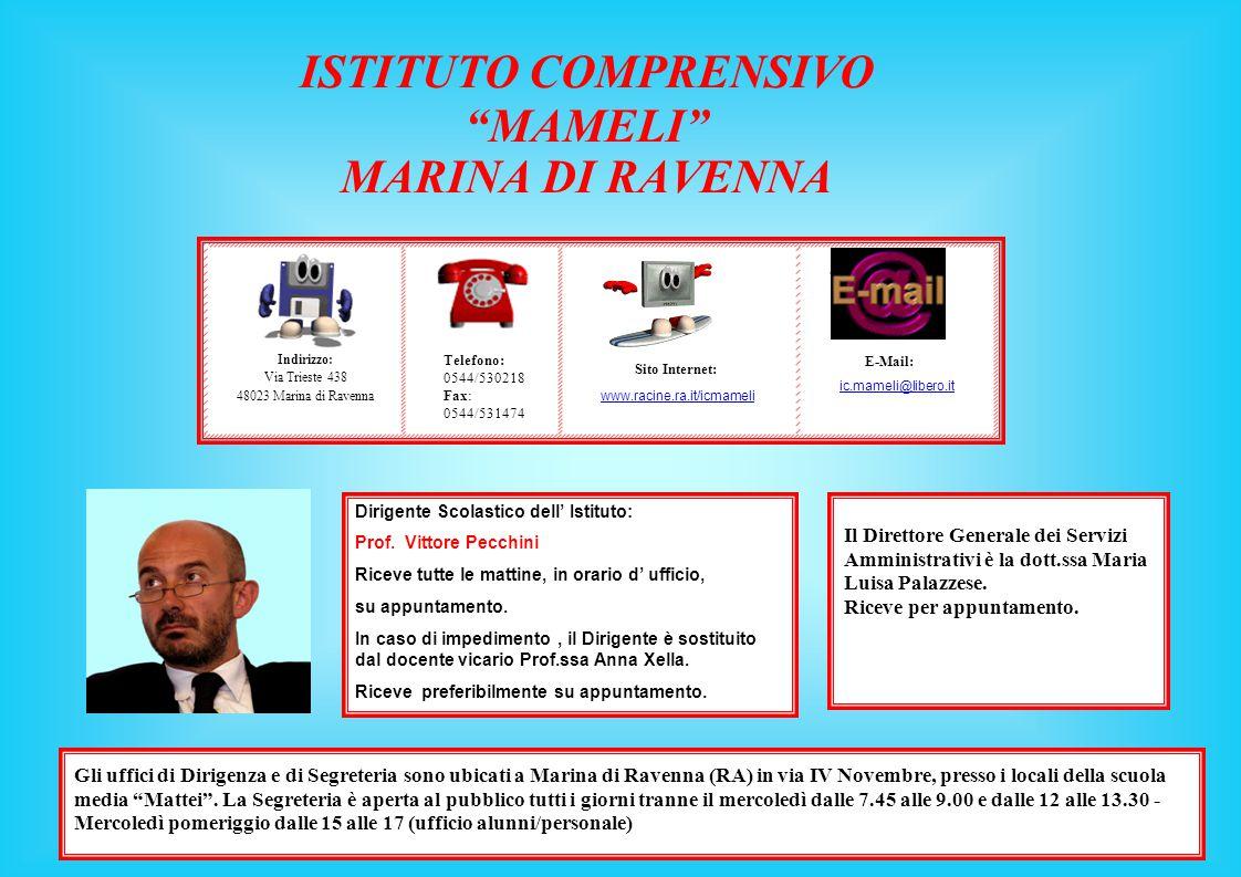 """ISTITUTO COMPRENSIVO """"MAMELI"""" MARINA DI RAVENNA Telefono: 0544/530218 Fax: 0544/531474 Indirizzo: Via Trieste 438 48023 Marina di Ravenna Sito Interne"""