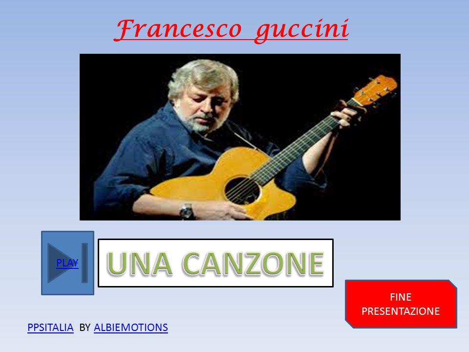 PLAY Francesco guccini FINE PRESENTAZIONE PPSITALIAPPSITALIA BY ALBIEMOTIONSALBIEMOTIONS