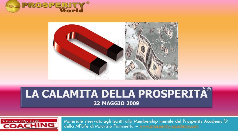 La Calamita della Prosperità.