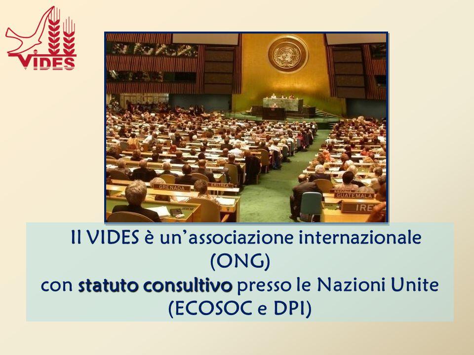 statuto consultivo Il VIDES è un'associazione internazionale (ONG) con statuto consultivo presso le Nazioni Unite (ECOSOC e DPI)