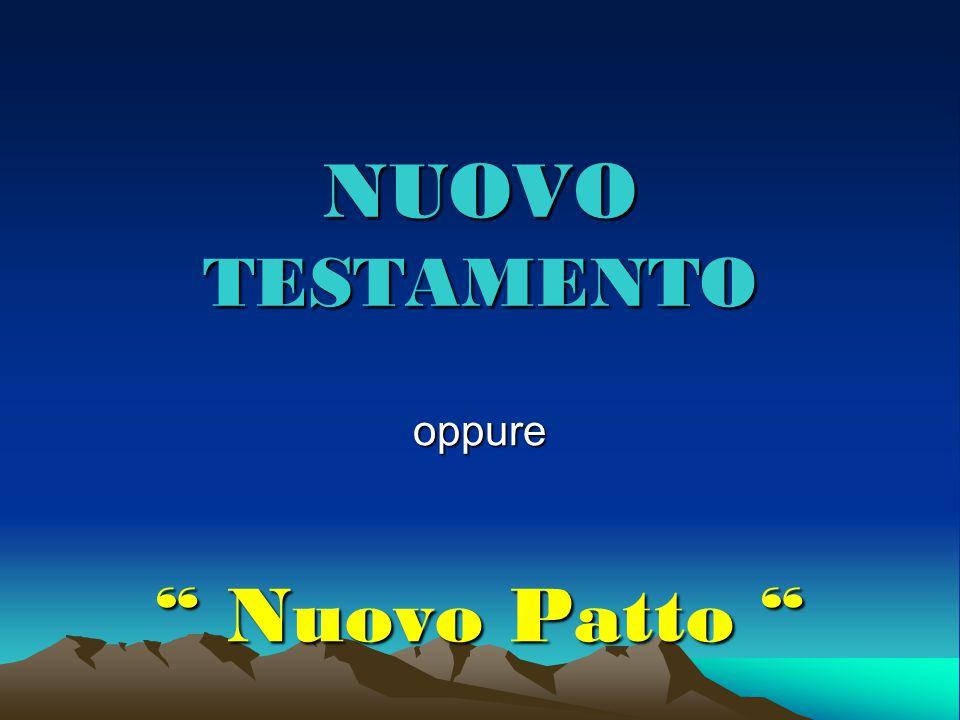 """NUOVO TESTAMENTO oppure """" Nuovo Patto """""""