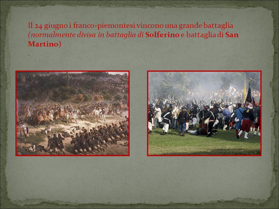 Il 24 giugno i franco-piemontesi vincono una grande battaglia (normalmente divisa in battaglia di Solferino e battaglia di San Martino).