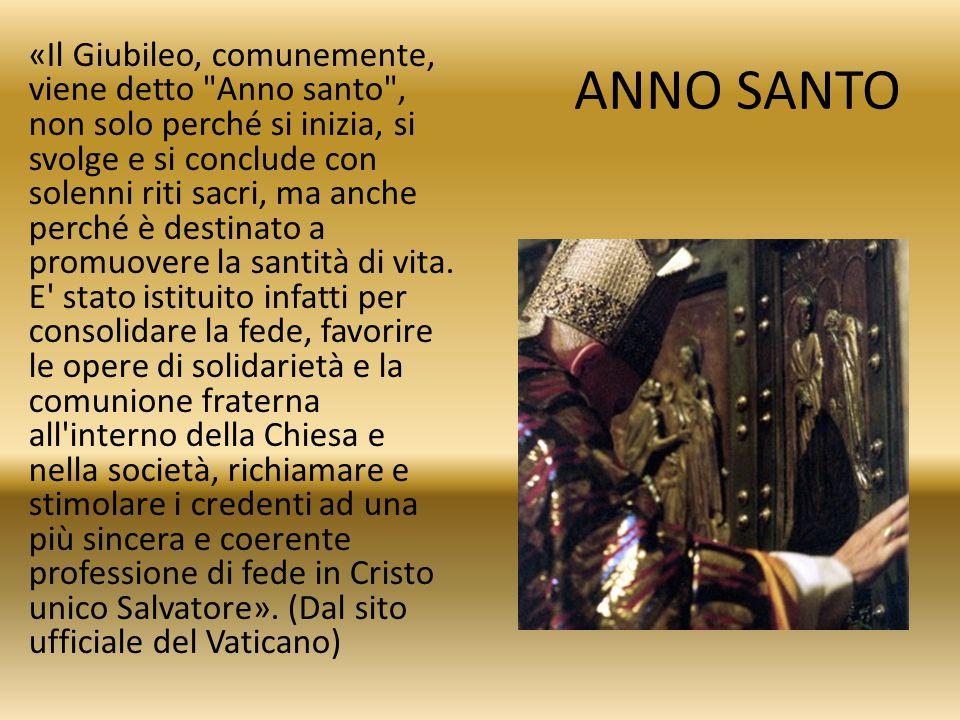 STORIA DEL GIUBILEO Fu Papa Bonifacio VIII, nel 1300, ad indire il primo Giubileo.
