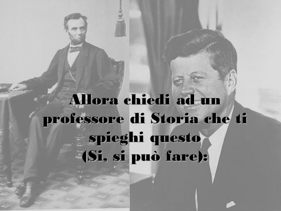 Abraham Lincoln fu eletto al Congresso nel 1846. John F. Kennedy fu eletto al Congresso en 1946.