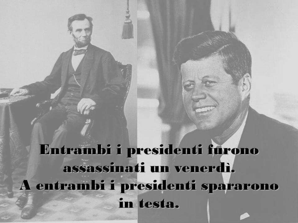 Entrambi i presidenti furono assassinati un venerdì. A entrambi i presidenti spararono in testa.