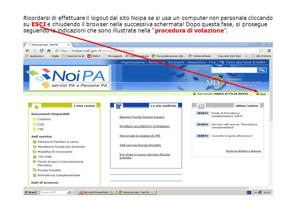 ESCI procedura di votazione Ricordarsi di effettuare il logout dal sito Noipa se si usa un computer non personale cliccando su ESCI e chiudendo il browser nella successiva schermata.