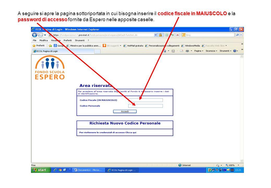 codice fiscale in MAIUSCOLO password di accesso A seguire si apre la pagina sottoriportata in cui bisogna inserire il codice fiscale in MAIUSCOLO e la password di accesso fornite da Espero nelle apposite caselle.