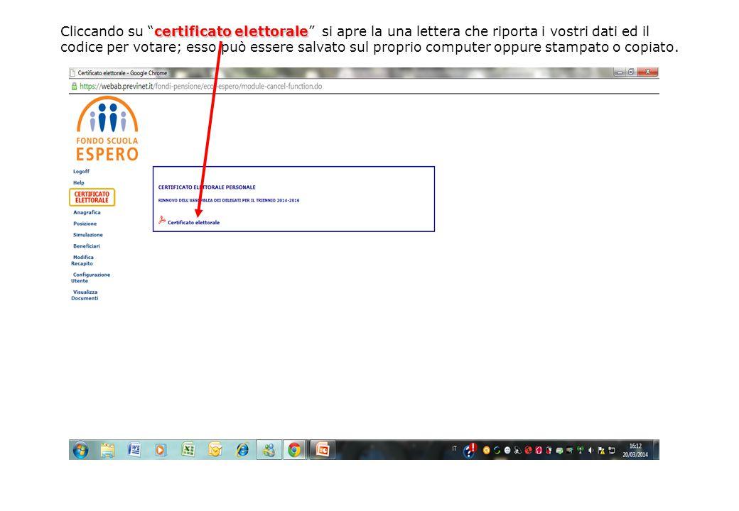 certificato elettorale Cliccando su certificato elettorale si apre la una lettera che riporta i vostri dati ed il codice per votare; esso può essere salvato sul proprio computer oppure stampato o copiato.