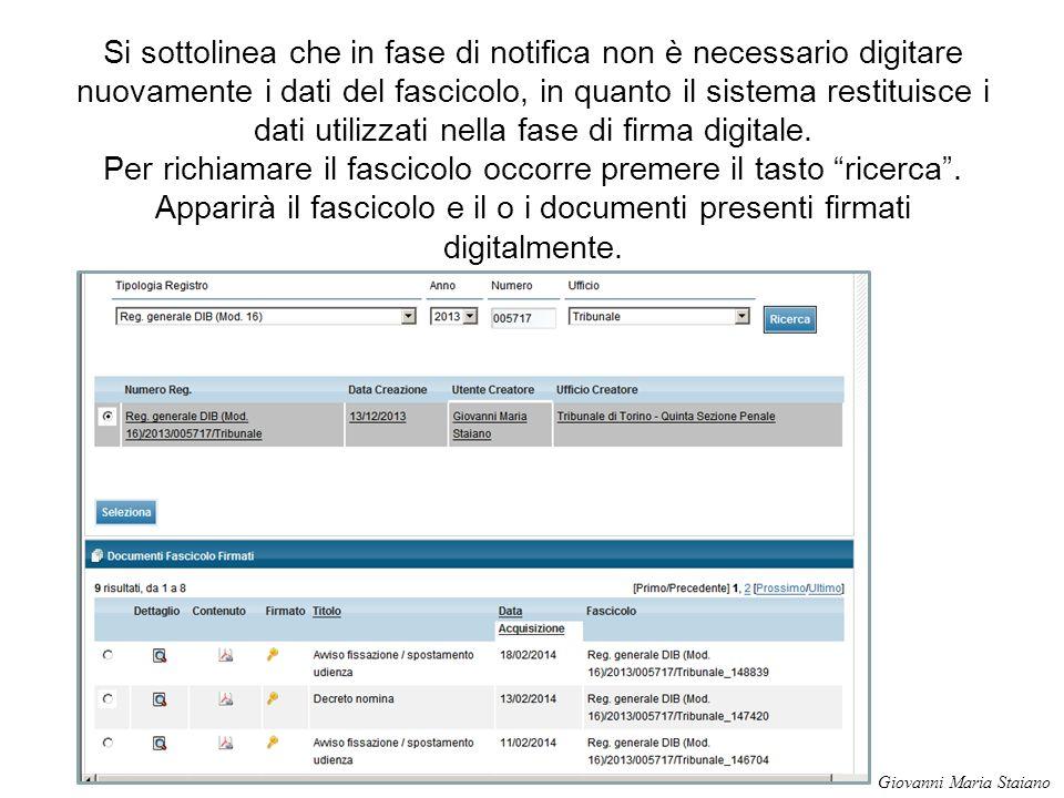 Si sottolinea che in fase di notifica non è necessario digitare nuovamente i dati del fascicolo, in quanto il sistema restituisce i dati utilizzati ne