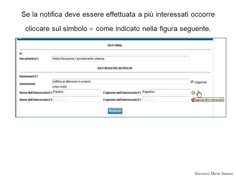 Se la notifica deve essere effettuata a più interessati occorre cliccare sul simbolo come indicato nella figura seguente. Giovanni Maria Staiano