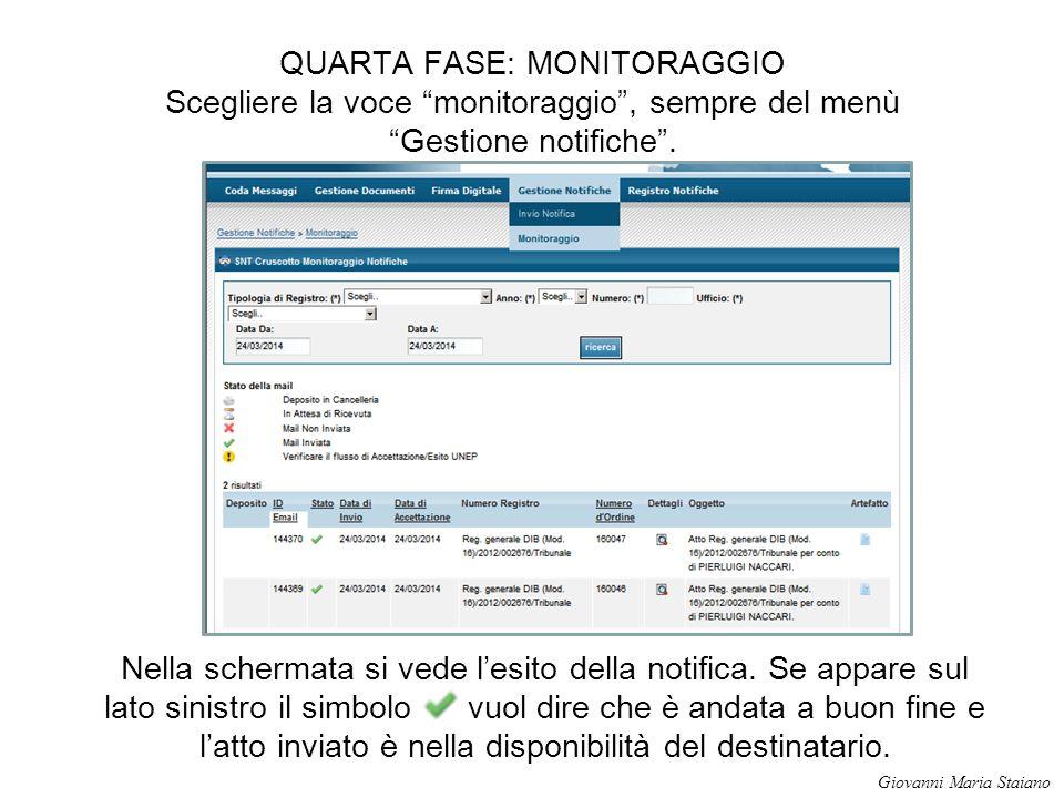 """QUARTA FASE: MONITORAGGIO Scegliere la voce """"monitoraggio"""", sempre del menù """"Gestione notifiche"""". Nella schermata si vede l'esito della notifica. Se a"""