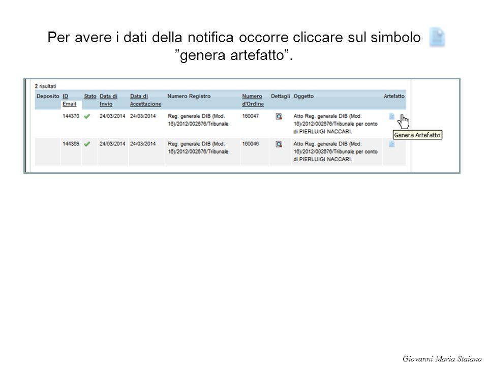 """Per avere i dati della notifica occorre cliccare sul simbolo """"genera artefatto"""". Giovanni Maria Staiano"""