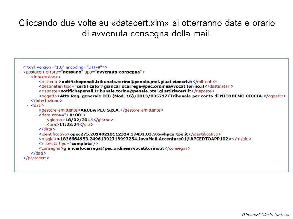 Cliccando due volte su «datacert.xlm» si otterranno data e orario di avvenuta consegna della mail. Giovanni Maria Staiano
