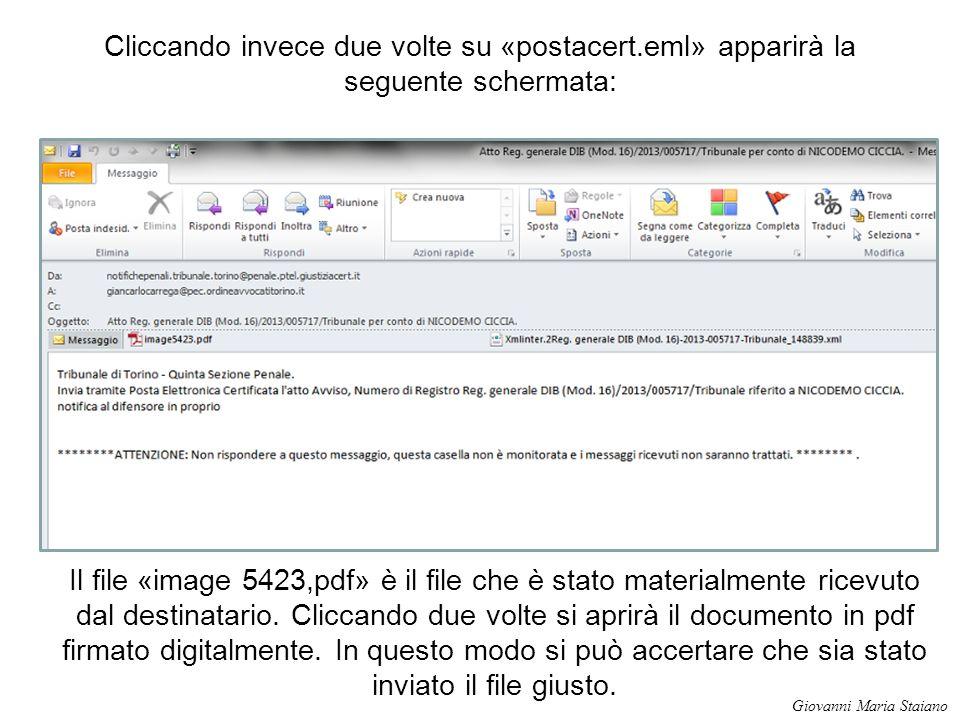 Cliccando invece due volte su «postacert.eml» apparirà la seguente schermata: Il file «image 5423,pdf» è il file che è stato materialmente ricevuto da
