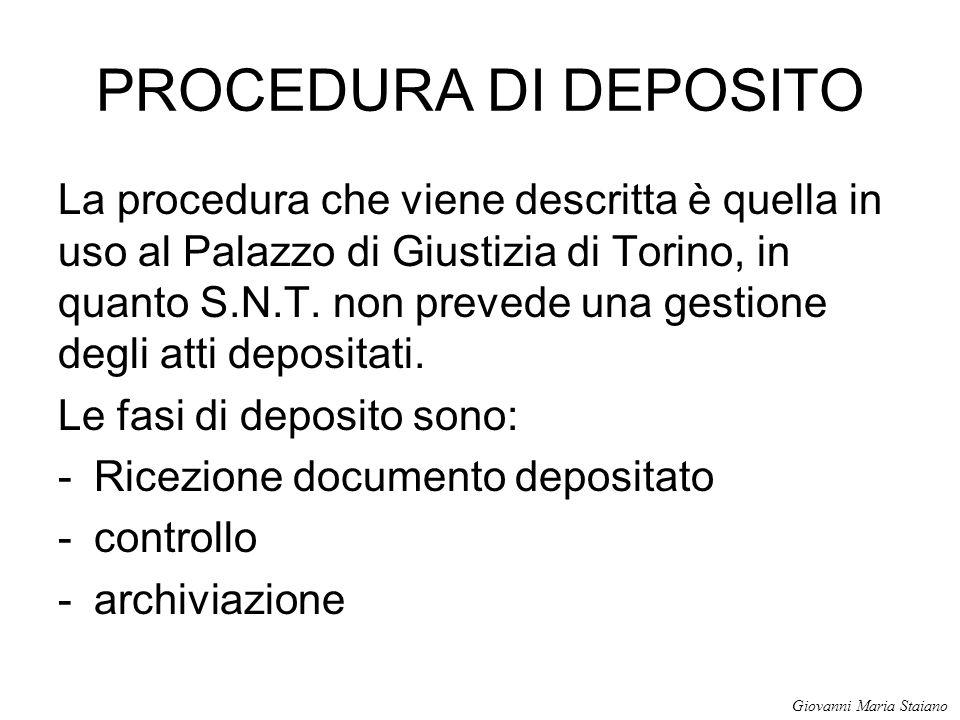 PROCEDURA DI DEPOSITO La procedura che viene descritta è quella in uso al Palazzo di Giustizia di Torino, in quanto S.N.T. non prevede una gestione de