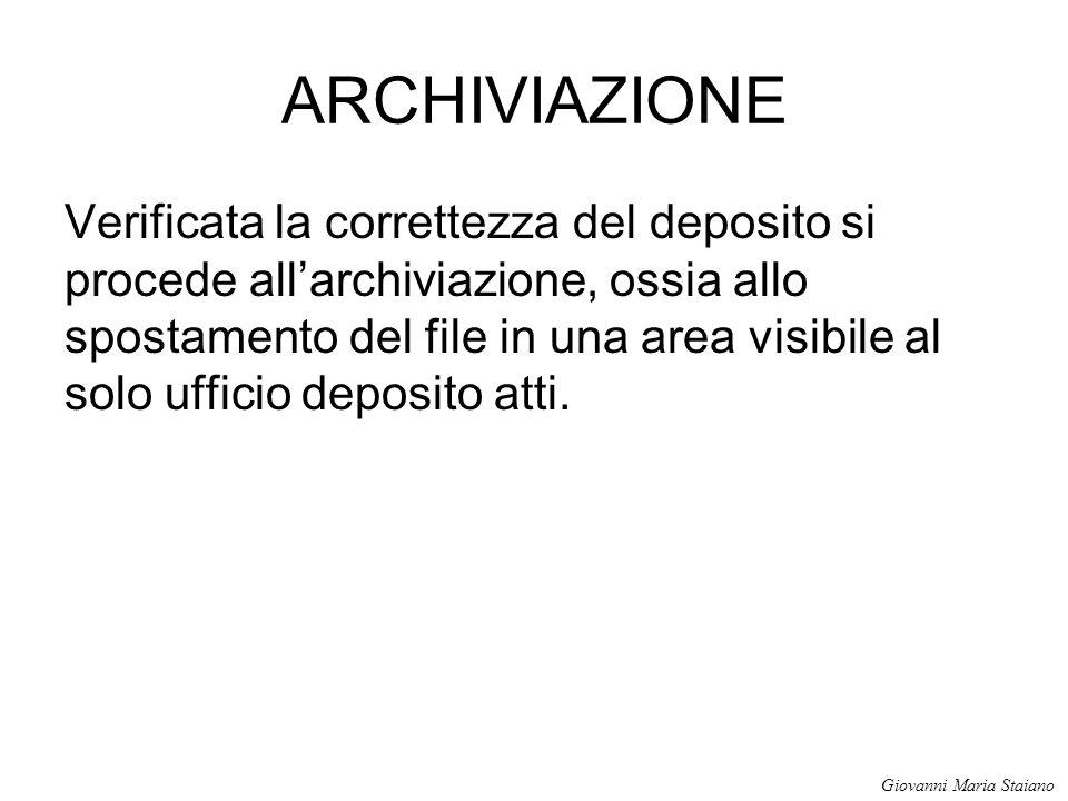 ARCHIVIAZIONE Verificata la correttezza del deposito si procede all'archiviazione, ossia allo spostamento del file in una area visibile al solo uffici