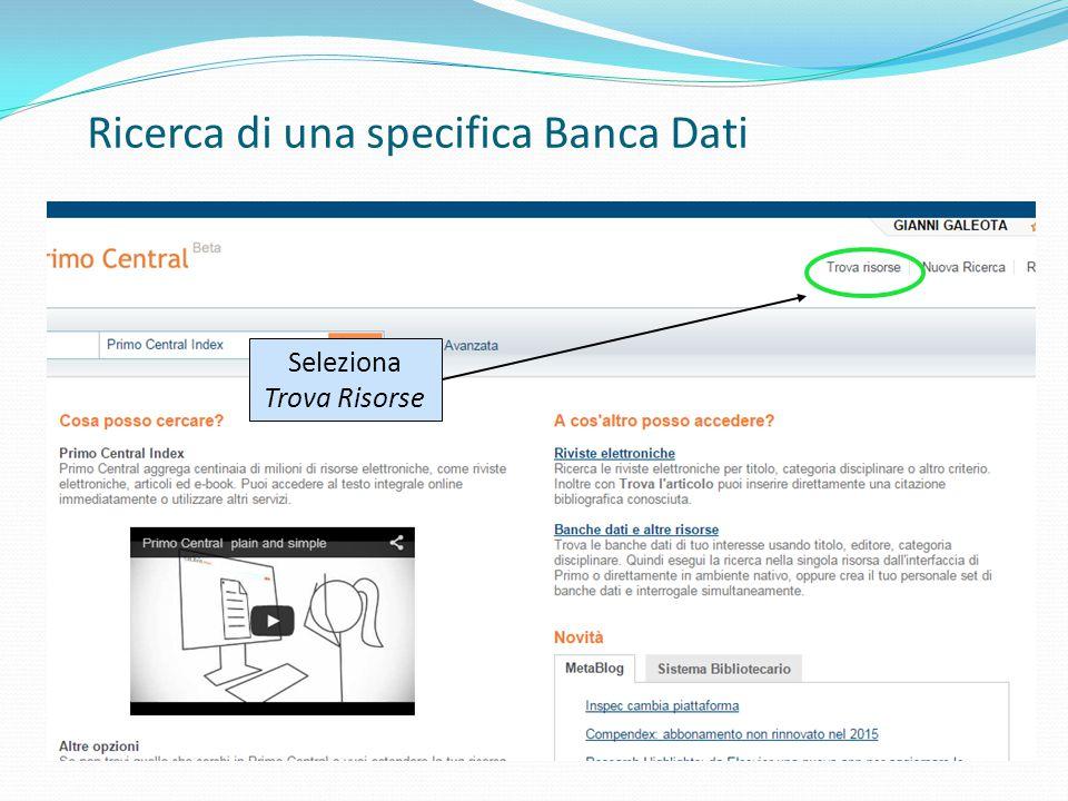 Ricerca di una specifica Banca Dati Seleziona Trova Risorse